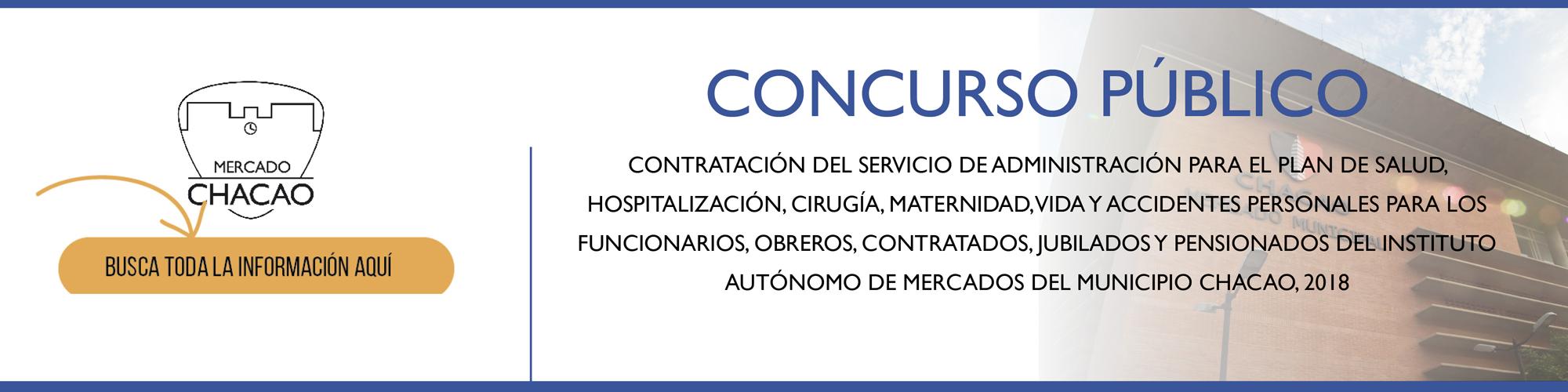 CONCURSO PÚBLICO N° IAMMCH-CCP-CA-2018-001